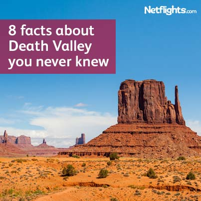 8 facts about Death Valley you never knew - Netflights.com - Blog