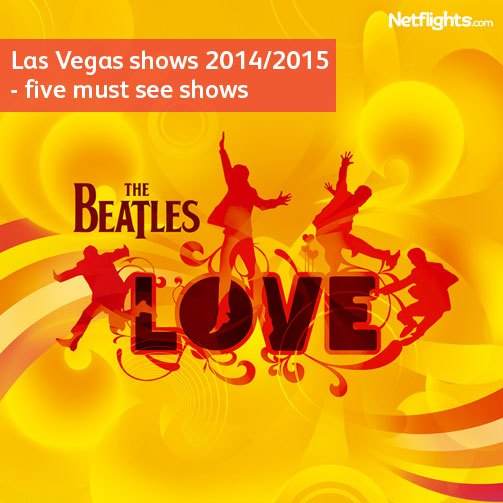 Las Vegas shows 2014/2015 - five must see shows