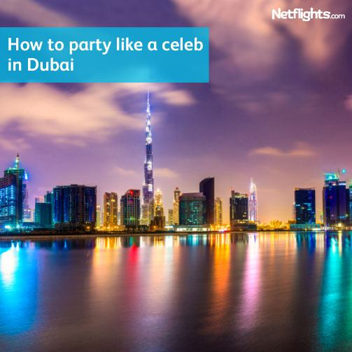 Party like a celeb in Dubai