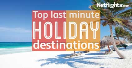Top last minute holiday destinations