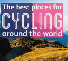 The best places for cycling around the world