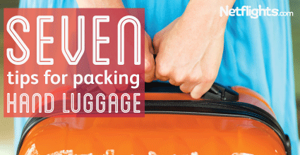 SEVEN TIPS FOR PACKING HAND LUGGAGE