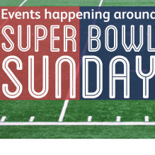 Events around Super Bowl Sunday