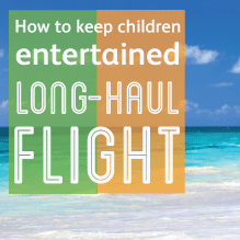 How to keep kids entertained on a long-haul flight