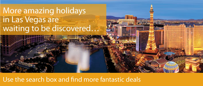 Find more holidays in Las Vegas with Netflights.com