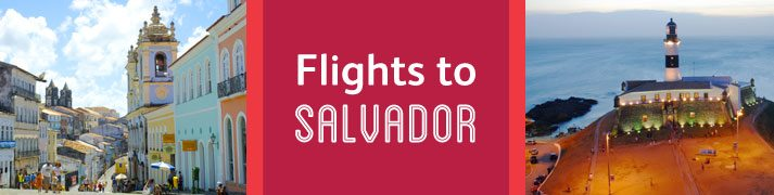 Cheap flights to Salvador Brazil