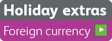 Click here for great rates on foreign currency holiday money